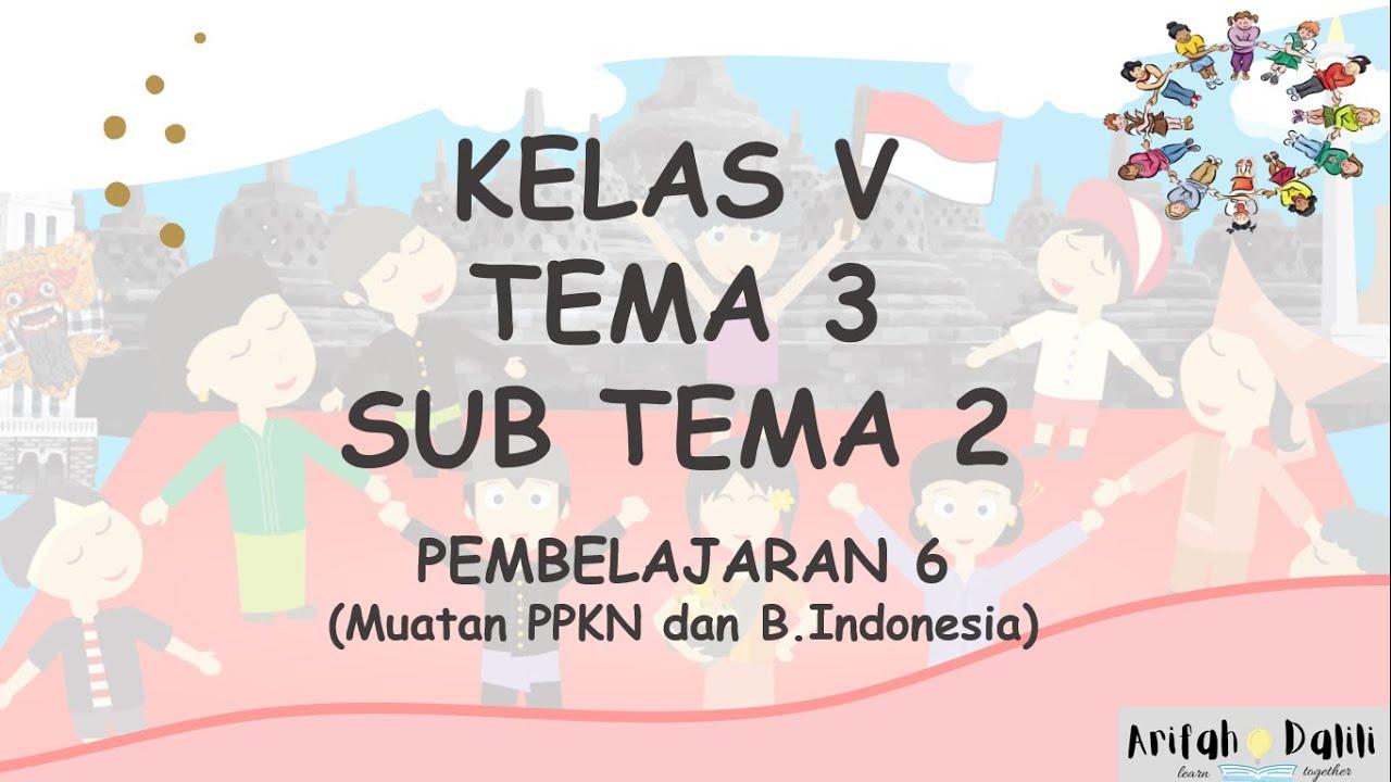 Download KELAS 5 (TEMA 3-SUB TEMA 2-PEMBELAJARAN 6)