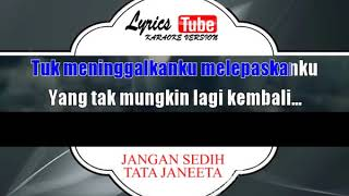 Lagu Karaoke TATA JANEETA - JANGAN SEDIH