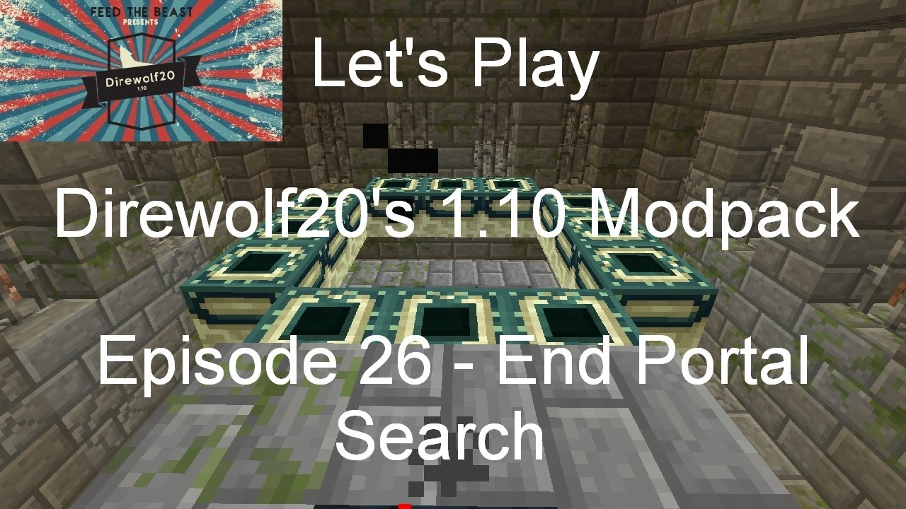Let's Play Direwolf20's 1 10 Modpack Episode 26 - End Portal Search