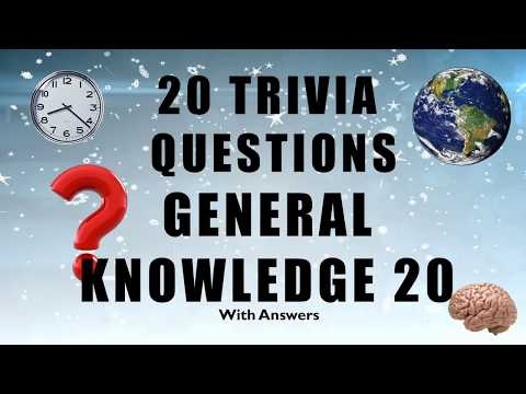 20 Trivia Questions No. 20 (General Knowledge)