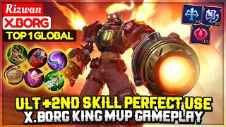 Ult +2nd Skill Perfect Use, X.Borg King MVP Gameplay [ Top 1 Global X.Borg ] Rizwan - Mobile Legends