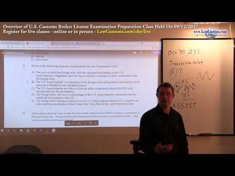 09/12/2017 Customs Broker License Preparation Exam Class Overview