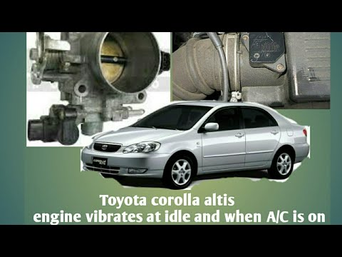 Toyota corolla altis engine vibration when idle and when A/C is on