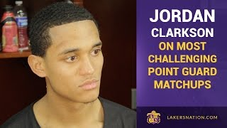 Lakers Rookie Jordan Clarkson On His Most Challenging Point Guard Matchups