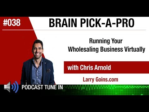 Running Your Wholesaling Business Virtually with Chris Arnold & Larry Goins