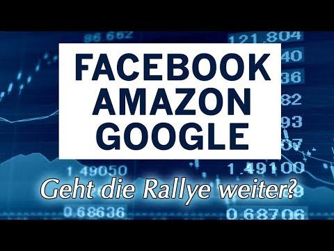 Facebook, Amazon, Google - geht die Rallye weiter?