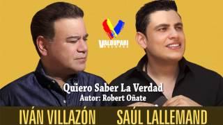 Quiero Saber La Verdad - Ivan Villazon & Saul Lallemand