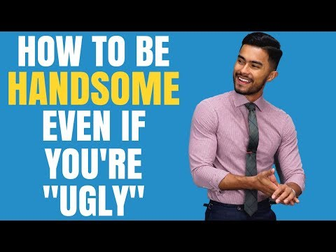 How To Look Handsome, Even If You're 'Ugly'