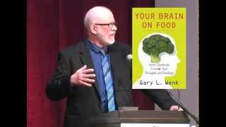 Gary Wenk: Your Brain On Food