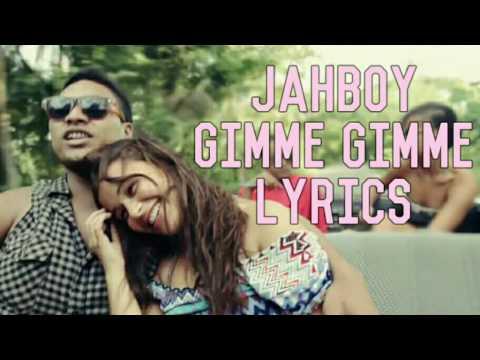 'Gimme Gimme' - JAHBOY (lyrics)