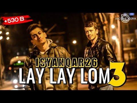 iSyanQaR26 - Lay Lay Lom Part 3 [ Kalpsiz Beat ]