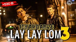 iSyanQaR26 - Lay Lay Lom Part 3  Kalpsiz Beat