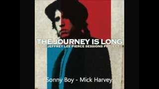 Mick Harvey - Sonny Boy | The Jeffrey Lee Pierce Sessions Project