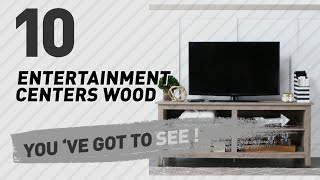 Entertainment Centers Wood // New & Popular 2017