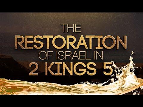 The Restoration Of Israel In 2 Kings 5 - 119 Ministries