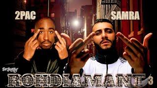 Samra x 2Pac - Rohdiamant 3 (Dr. Bootleg Remix)