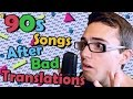 90s Song Lyrics After Bad Translations!