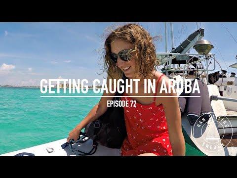 Getting Caught in Aruba - Ep. 72 RAN Sailing