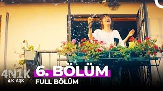 4N1K İlk Aşk 6. Bölüm