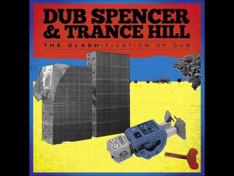 The Call Up - Dub Spencer & Trance Hill