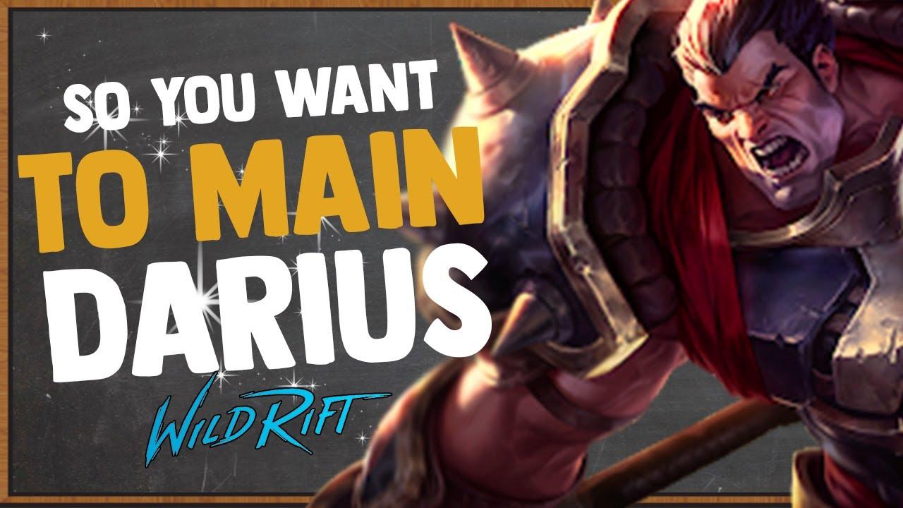 So You Want To Main Darius Builds Runes Combos Spells Counters More Wild Rift Darius Guide Youtube