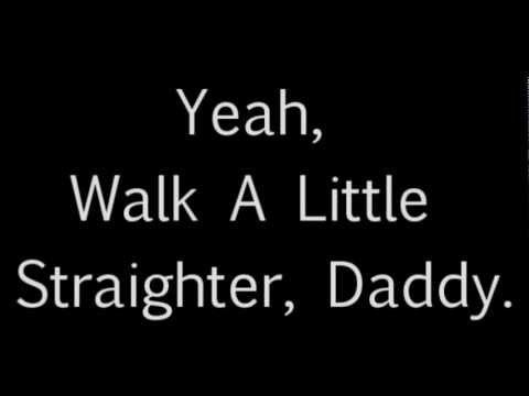 Billy Currington~Walk A Little Straighter~Lyrics