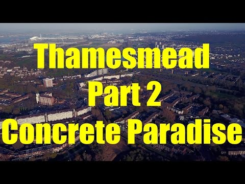 Thamesmead - Part Two - Concrete Paradise [ 4K ]