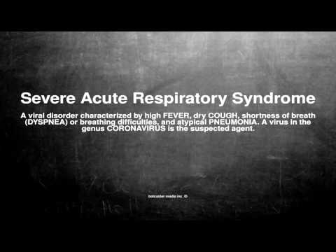 Medical vocabulary: What does Severe Acute Respiratory Syndrome mean