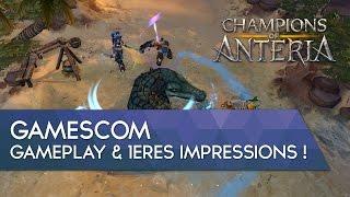 Champions of Anteria FR : Gamescom, Gameplay & 1ères Impressions