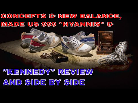 "CONCEPTS & NEW BALANCE, MADE US 999 ""HYANNIS"" & ""KENNEDY"" REVIEW AND SIDE BY SIDE"