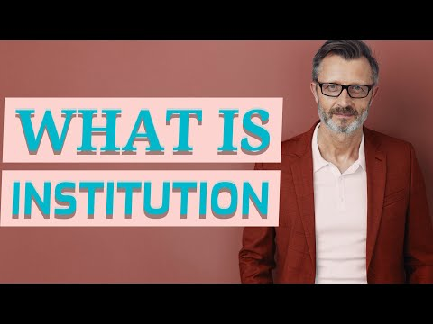 Institution | Meaning of institution