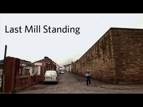 Lancashire Textiles: Last Mill Standing