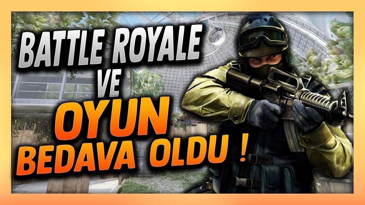 OYUN BEDAVA OLDU !  CS:GO BATTLE ROYALE MODU GELDİ !