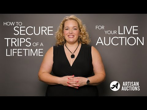 How To Secure Trips Of A Lifetime For Your Live Auction | Artisan Auctions with Kelly Russell