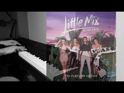Little Mix - If I Get My Way • Is Your Love Enough? • Dear Lover (Piano Cover)