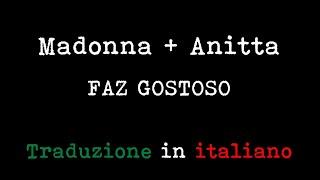 Madonna - Faz Gostoso (feat. Anitta) (Traduzione in italiano)