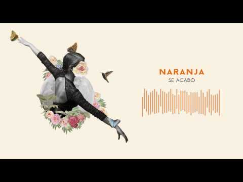 Naranja - Se Acabó (audio)