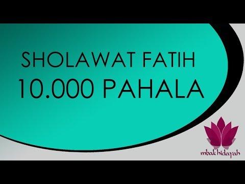 Sholawat Fatih Pahala 10 000 Kali Sholawat