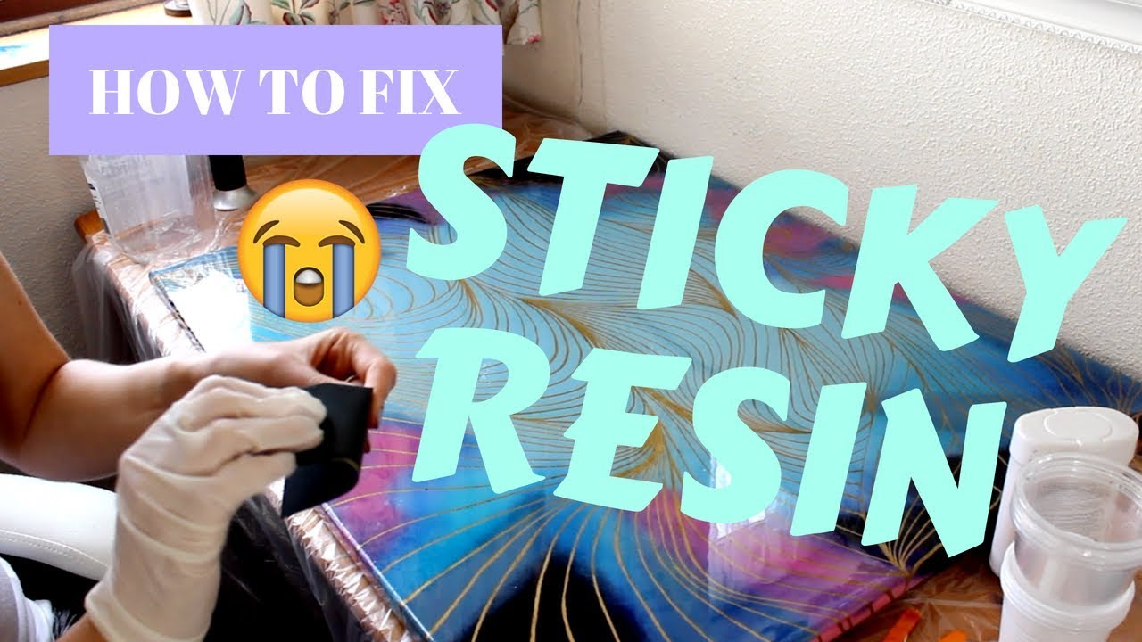 Tutorial How To Fix Sticky Resin