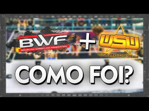 WSW WORLD TOUR + BWF: O QUE ROLOU NO EVENTO? (E RETORNO DO CANAL!)