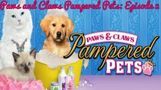 Paws and Claws Pampered Pets Episode 2