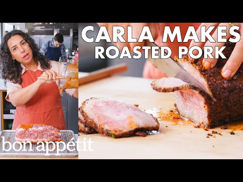 Carla Makes Roasted Pork | From the Test Kitchen | Bon Appétit