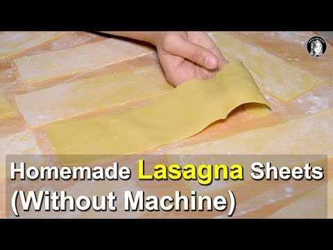 Homemade Lasagna Sheets (Without Pasta Machine) - How to make Lasagna - Easy Lasagna Recipe