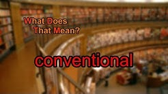 What does conventional mean?