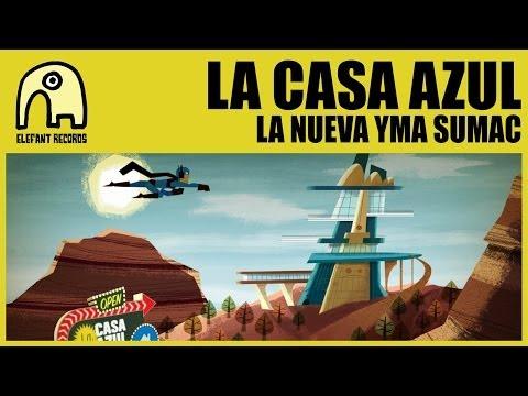 LA CASA AZUL - La Nueva Yma Sumac [Official]