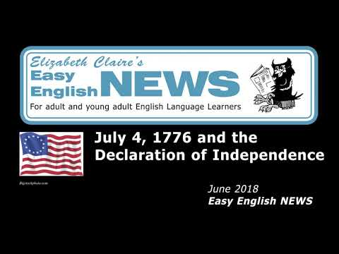 """July 4, 1776 and the Declaration of Independence"" - June 2018 Easy English NEWS"
