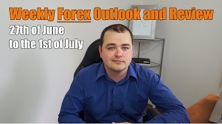 Weekly Forex Review - 27th of June to the 1st of July