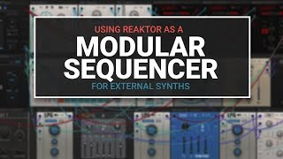 Using Reaktor as a modular sequencer for external synths