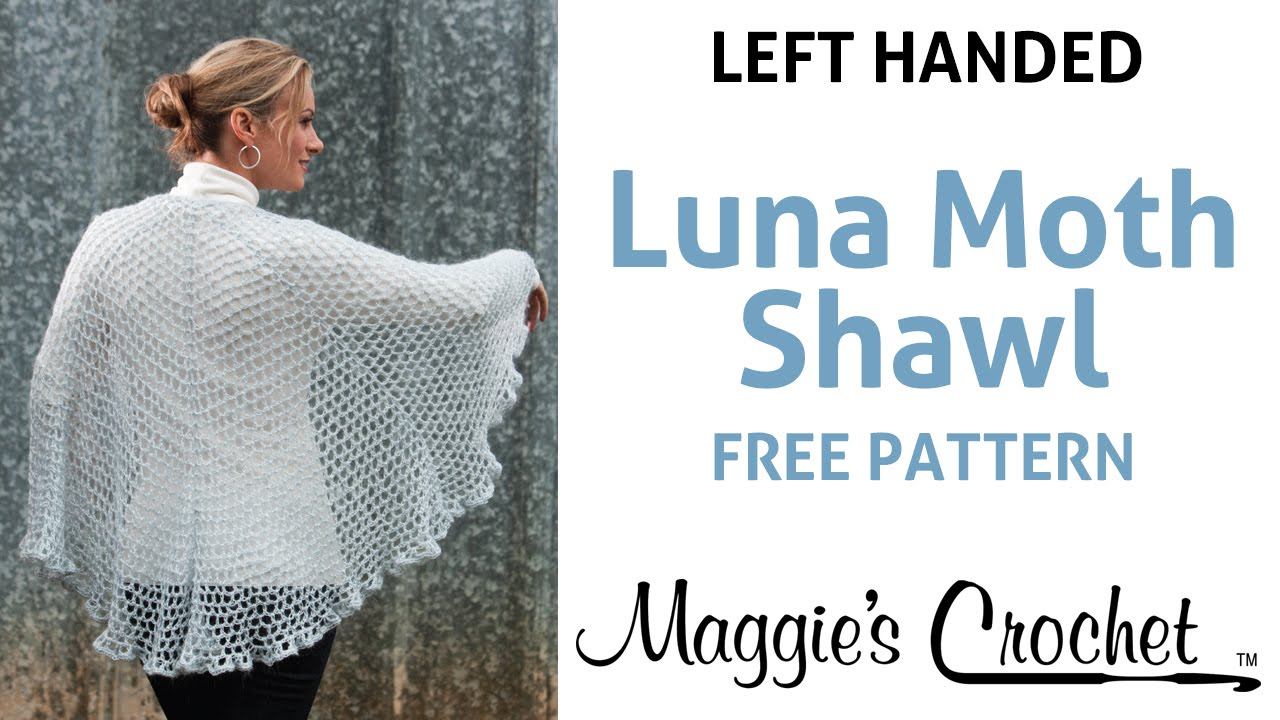 Crochet Patterns Left Handed : ... Dance Luna Moth Shawl Free Crochet Pattern - Left Handed - YouTube