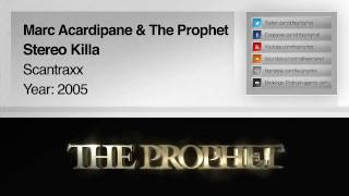 Marc Acardipane & The Prophet - Stereo Killa (2005) (Scantraxx)